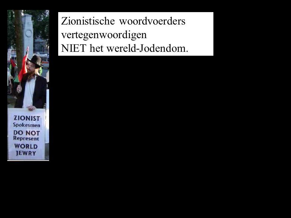 Zionistische woordvoerders vertegenwoordigen NIET het wereld-Jodendom.