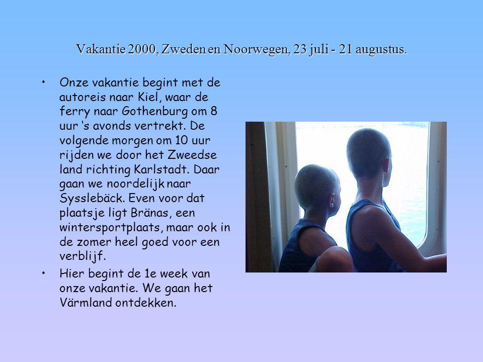 Vakantie 2000, Zweden en Noorwegen, 23 juli - 21 augustus. •Onze vakantie begint met de autoreis naar Kiel, waar de ferry naar Gothenburg om 8 uur 's