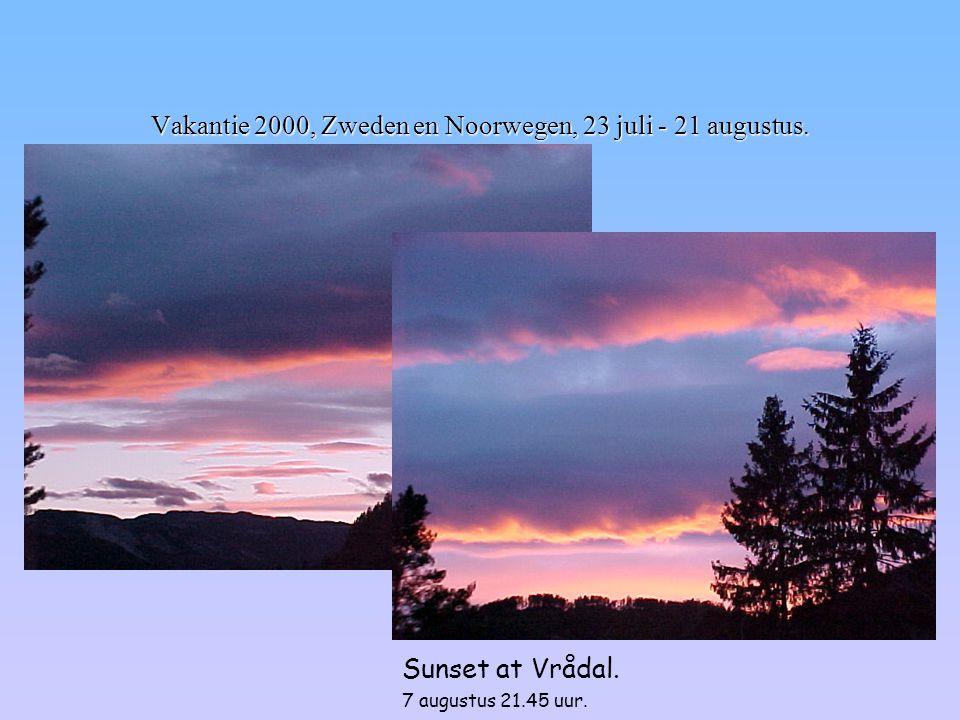 Vakantie 2000, Zweden en Noorwegen, 23 juli - 21 augustus. Sunset at Vrådal. 7 augustus 21.45 uur.