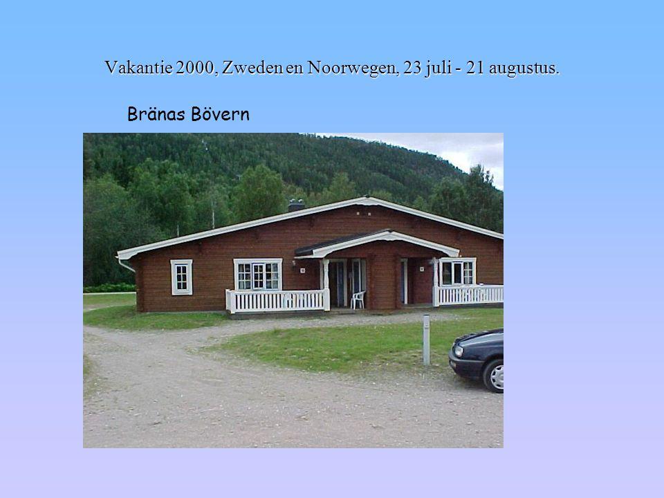 Vakantie 2000, Zweden en Noorwegen, 23 juli - 21 augustus. Bränas Bövern