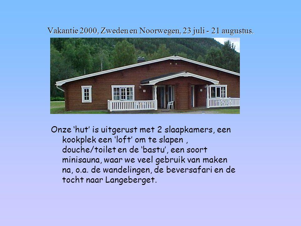 Vakantie 2000, Zweden en Noorwegen, 23 juli - 21 augustus. Onze 'hut' is uitgerust met 2 slaapkamers, een kookplek een 'loft' om te slapen, douche/toi