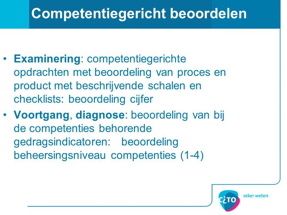 Competentiegericht beoordelen •Examinering: competentiegerichte opdrachten met beoordeling van proces en product met beschrijvende schalen en checklis