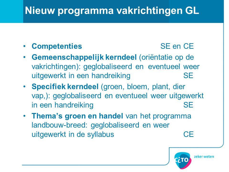 Nieuw programma vakrichtingen GL •CompetentiesSE en CE •Gemeenschappelijk kerndeel (oriëntatie op de vakrichtingen): geglobaliseerd en eventueel weer
