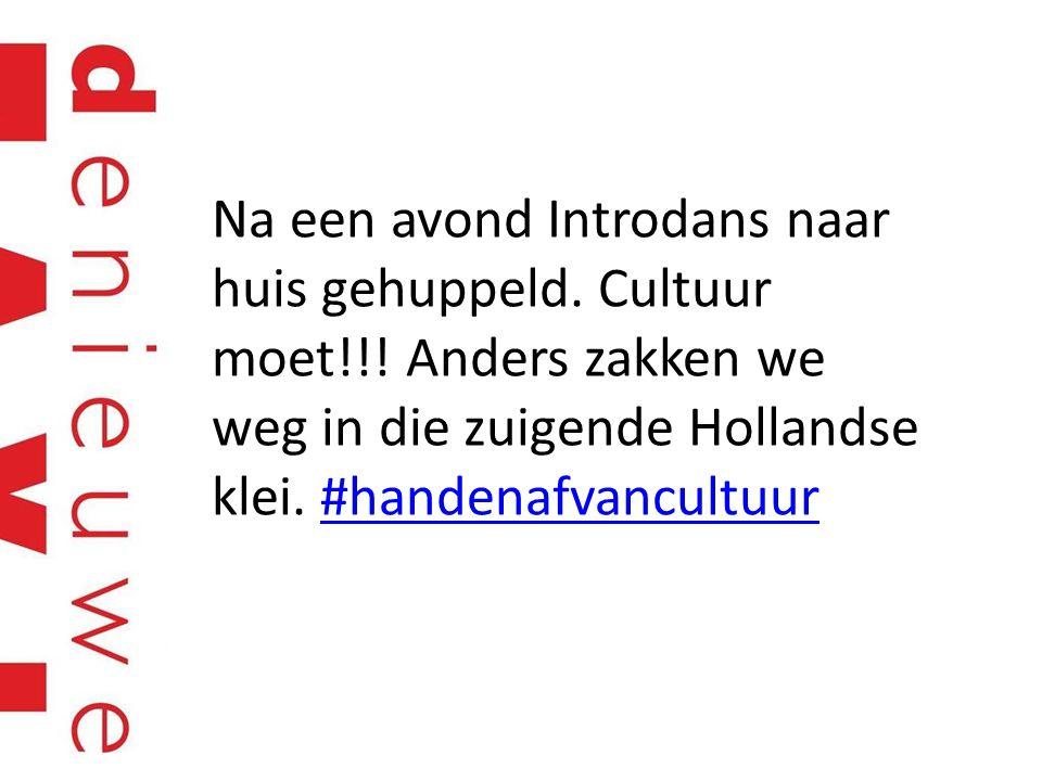 Na een avond Introdans naar huis gehuppeld. Cultuur moet!!! Anders zakken we weg in die zuigende Hollandse klei. #handenafvancultuur#handenafvancultuu