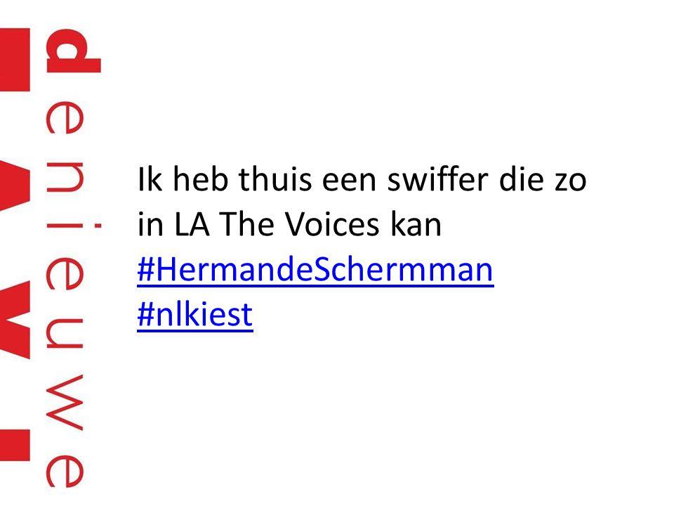 Ik heb thuis een swiffer die zo in LA The Voices kan #HermandeSchermman #nlkiest #HermandeSchermman #nlkiest