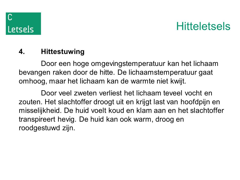 Hitteletsels 4.Hittestuwing Door een hoge omgevingstemperatuur kan het lichaam bevangen raken door de hitte.