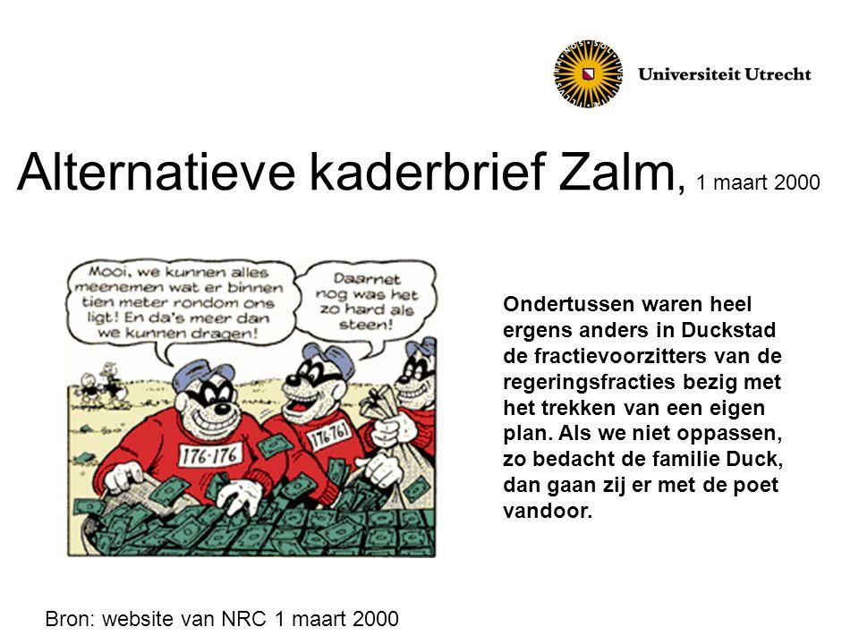 Alternatieve kaderbrief Zalm, 1 maart 2000 Ondertussen waren heel ergens anders in Duckstad de fractievoorzitters van de regeringsfracties bezig met het trekken van een eigen plan.