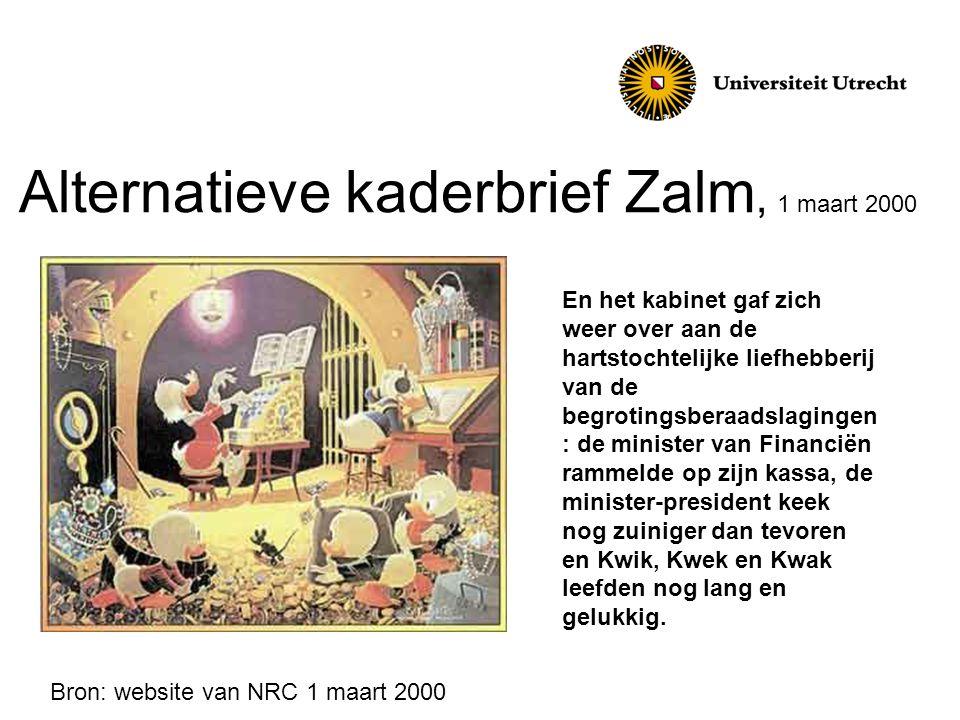 Alternatieve kaderbrief Zalm, 1 maart 2000 En het kabinet gaf zich weer over aan de hartstochtelijke liefhebberij van de begrotingsberaadslagingen : d