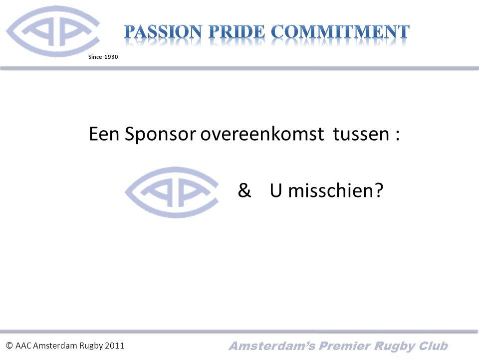 Amsterdam's Premier Rugby Club Een Sponsor overeenkomst tussen : & © AAC Amsterdam Rugby 2011 U misschien.