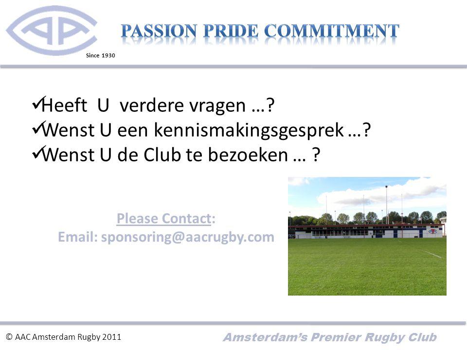 Amsterdam's Premier Rugby Club  Heeft U verdere vragen ….