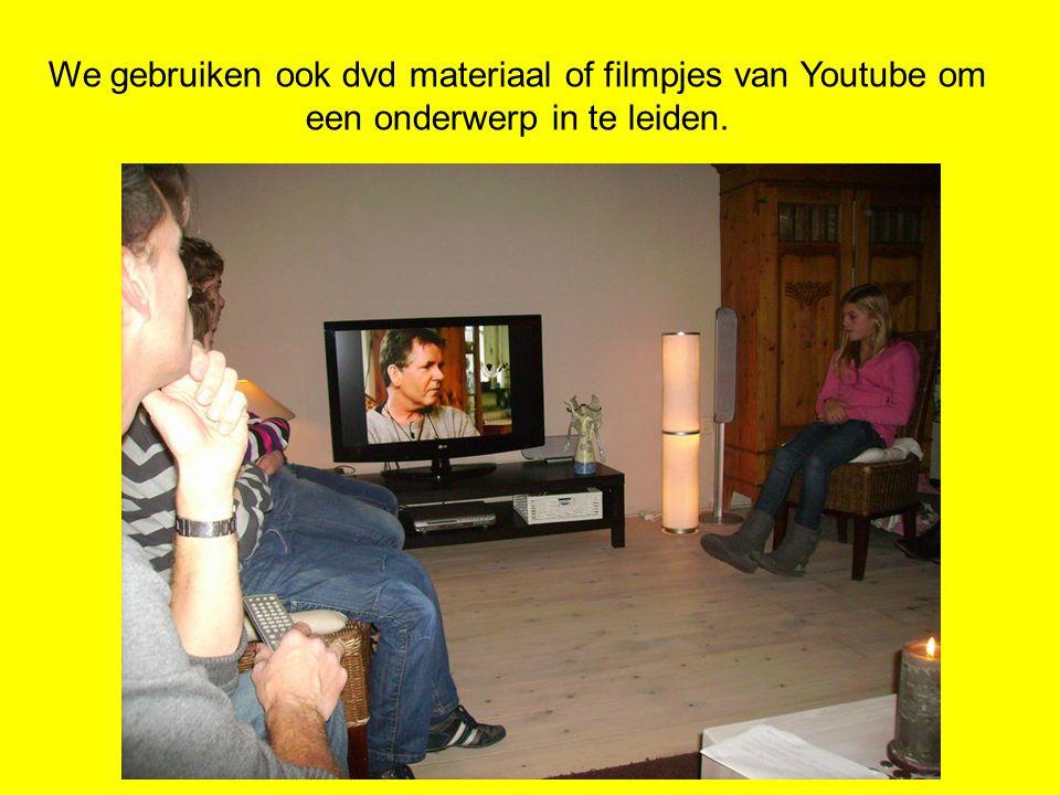 We gebruiken ook dvd materiaal of filmpjes van Youtube om een onderwerp in te leiden.