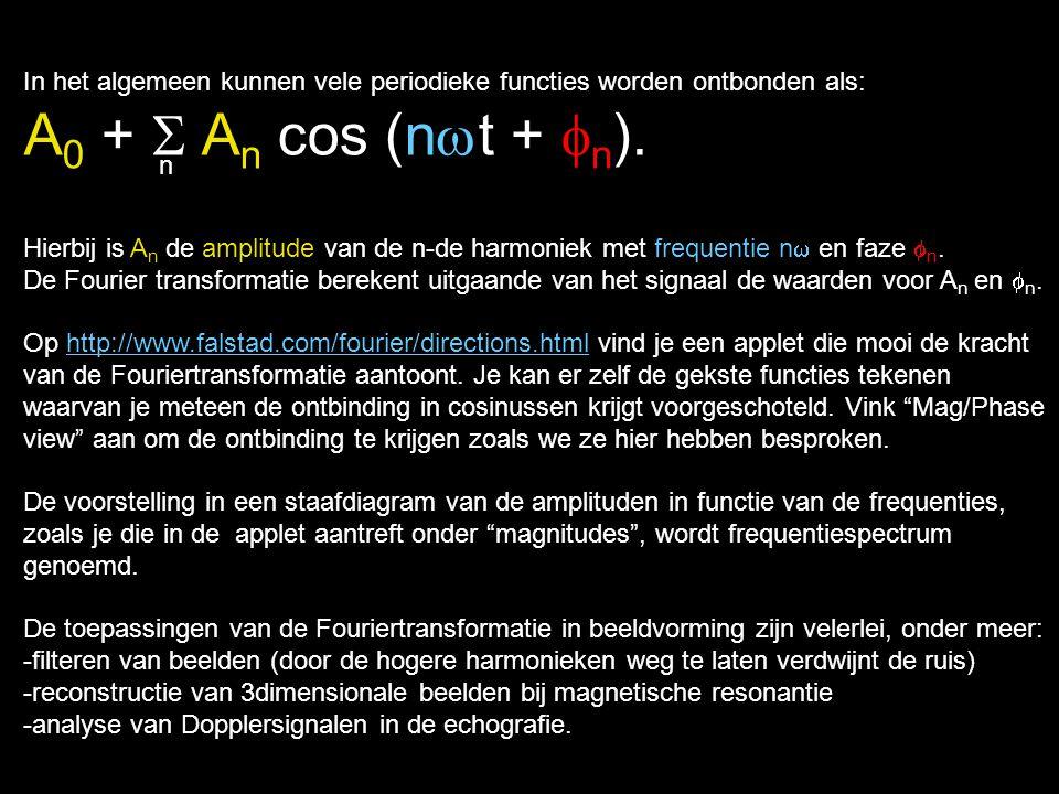 In het algemeen kunnen vele periodieke functies worden ontbonden als: A 0 +  A n  cos (n  t +  n ). Hierbij is A n de amplitude van de n-de harmo