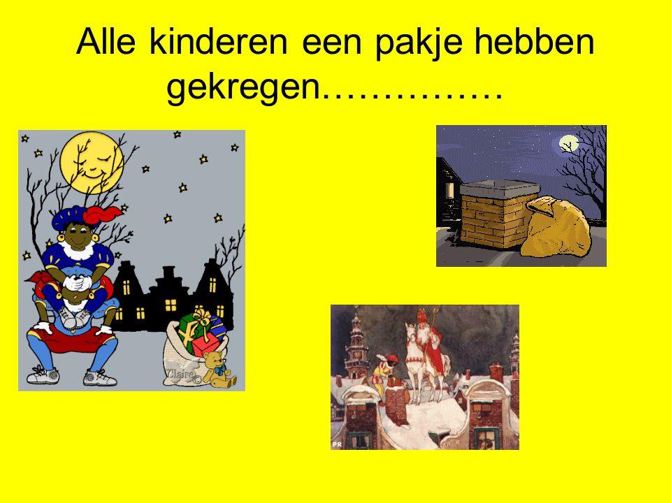 Als Sinterklaas alle tekeningen heeft gezien en de brieven heeft gelezen………
