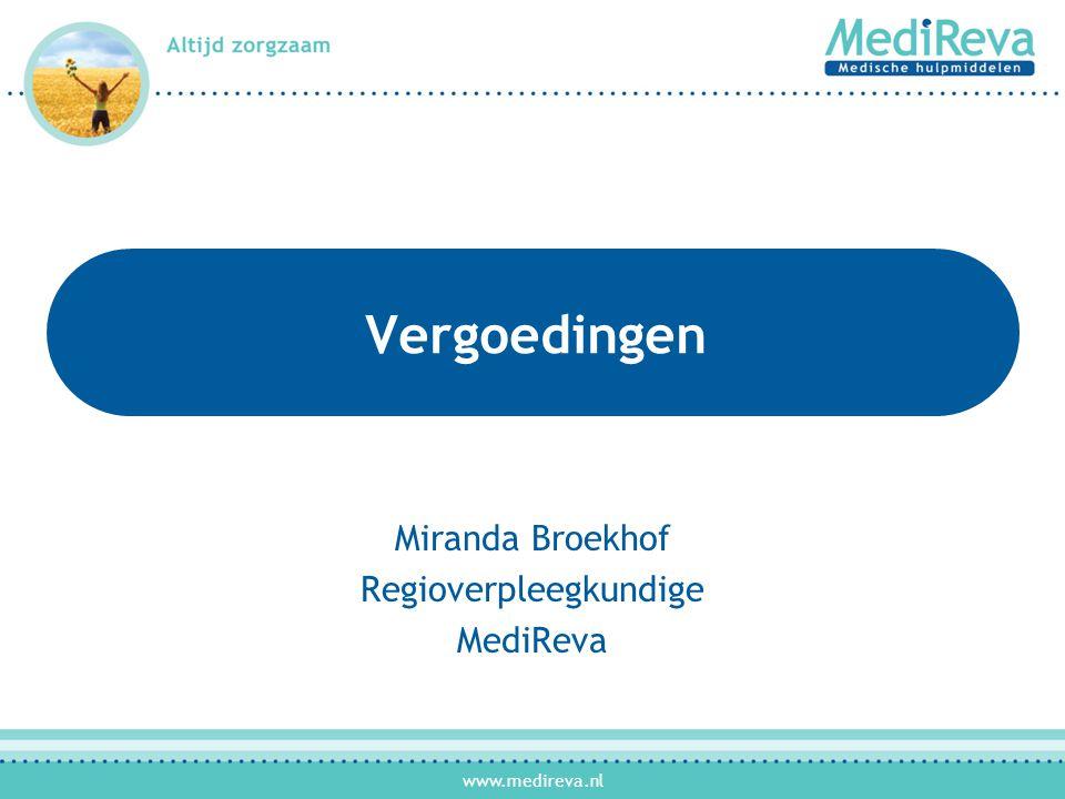 www.medireva.nl Vergoedingen Miranda Broekhof Regioverpleegkundige MediReva