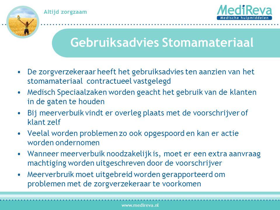 www.medireva.nl Gebruiksadvies Stomamateriaal •De zorgverzekeraar heeft het gebruiksadvies ten aanzien van het stomamateriaal contractueel vastgelegd