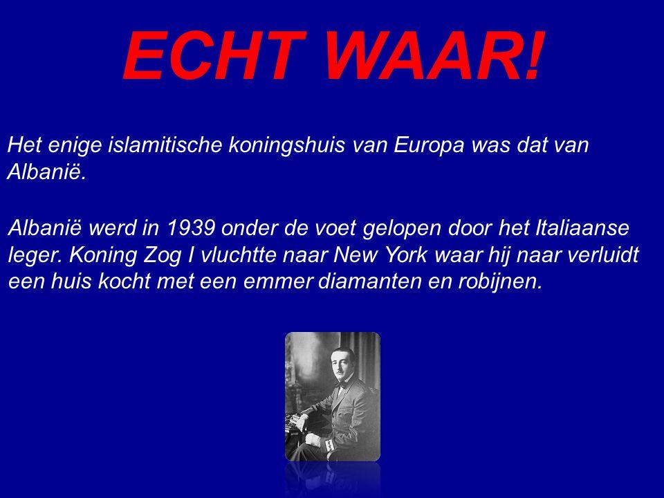 ECHT WAAR! Albanië werd in 1939 onder de voet gelopen door het Italiaanse leger. Koning Zog I vluchtte naar New York waar hij naar verluidt een huis k