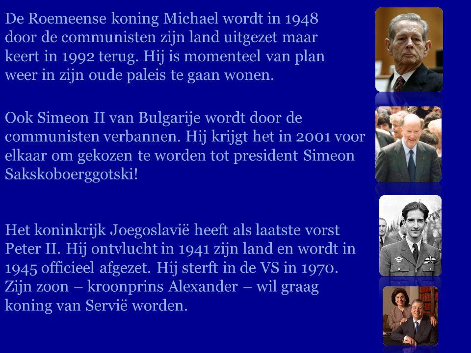 De Roemeense koning Michael wordt in 1948 door de communisten zijn land uitgezet maar keert in 1992 terug. Hij is momenteel van plan weer in zijn oude