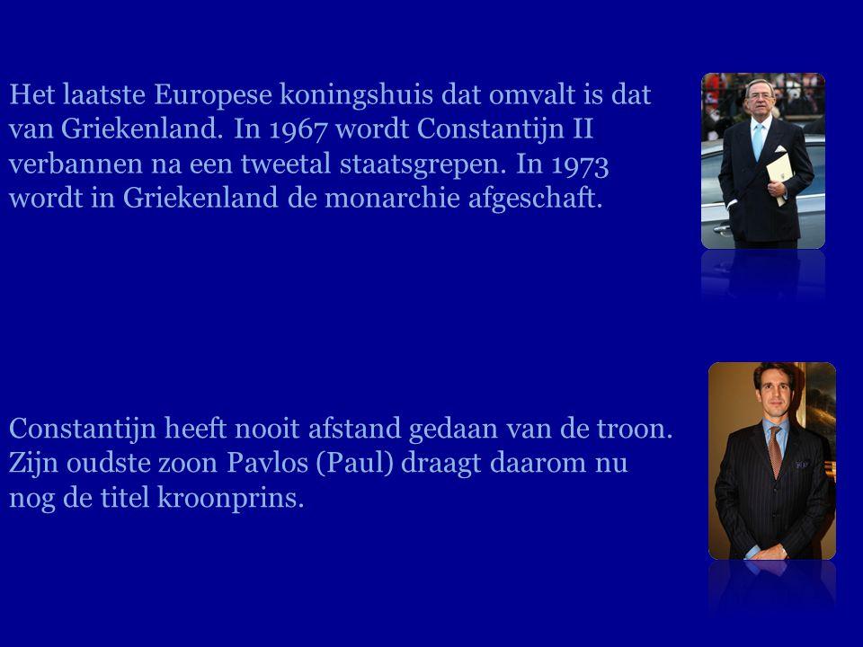 Het laatste Europese koningshuis dat omvalt is dat van Griekenland. In 1967 wordt Constantijn II verbannen na een tweetal staatsgrepen. In 1973 wordt