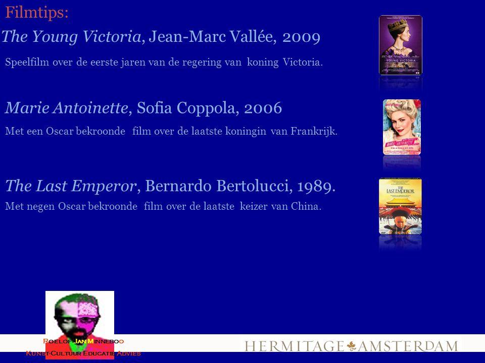 Filmtips: The Young Victoria, Jean-Marc Vallée, 2009 The Last Emperor, Bernardo Bertolucci, 1989. Speelfilm over de eerste jaren van de regering van k