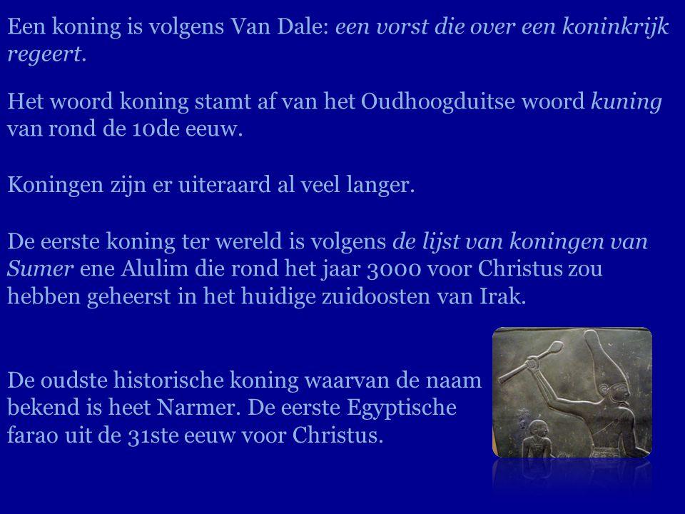 De oudste historische koning waarvan de naam bekend is heet Narmer. De eerste Egyptische farao uit de 31ste eeuw voor Christus. Een koning is volgens
