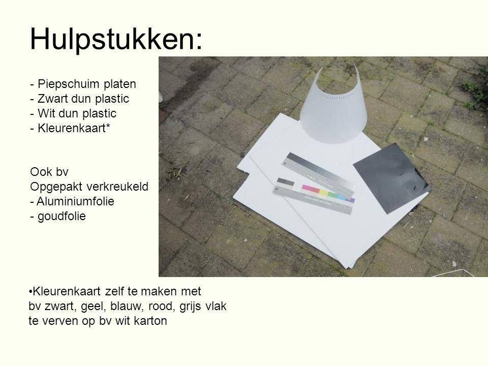 Hulpstukken: - Piepschuim platen - Zwart dun plastic - Wit dun plastic - Kleurenkaart* Ook bv Opgepakt verkreukeld - Aluminiumfolie - goudfolie •Kleur