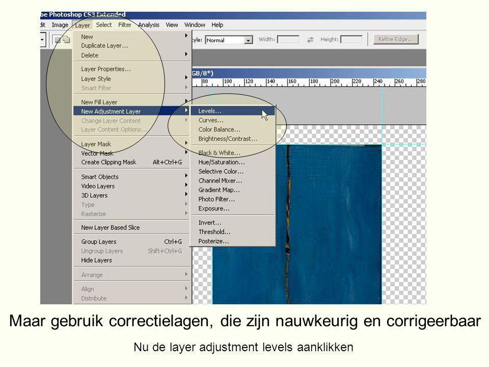 Maar gebruik correctielagen, die zijn nauwkeurig en corrigeerbaar Nu de layer adjustment levels aanklikken
