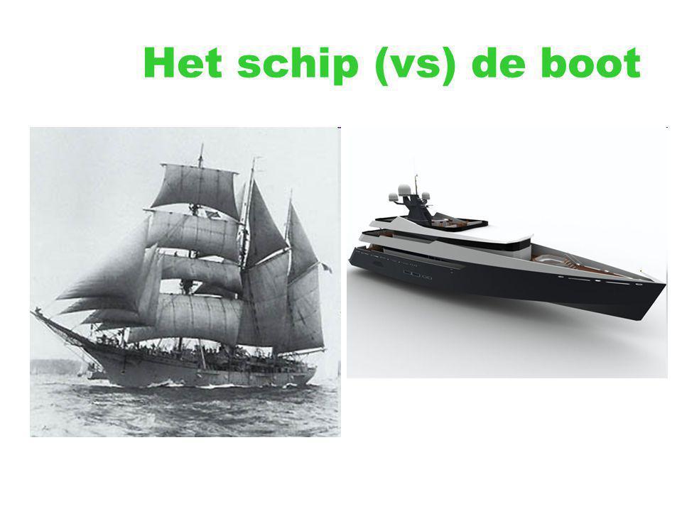 Het schip (vs) de boot