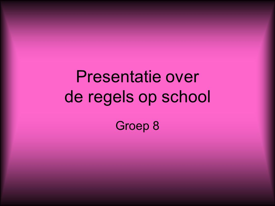 Presentatie over de regels op school Groep 8