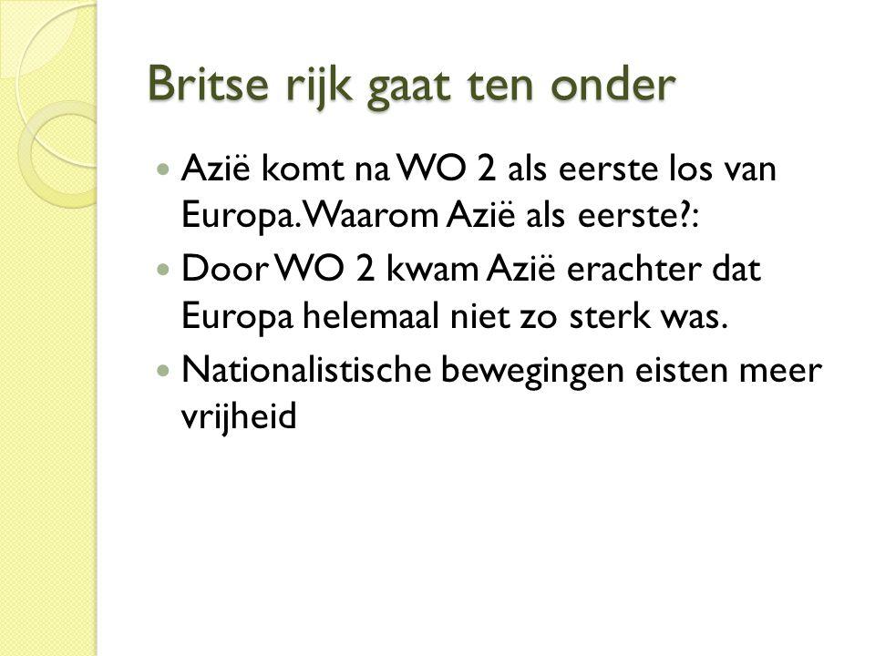 Groot-Brittanie:  Vòòr WO 2 gaven ze kolonies al meer macht en inspraak.