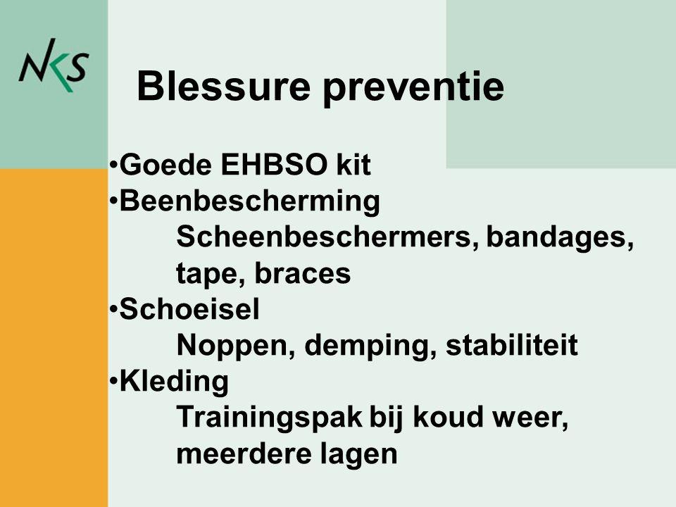 Peter Rademakers / sportadviseur Blessure preventie •Goede EHBSO kit •Beenbescherming Scheenbeschermers, bandages, tape, braces •Schoeisel Noppen, dem