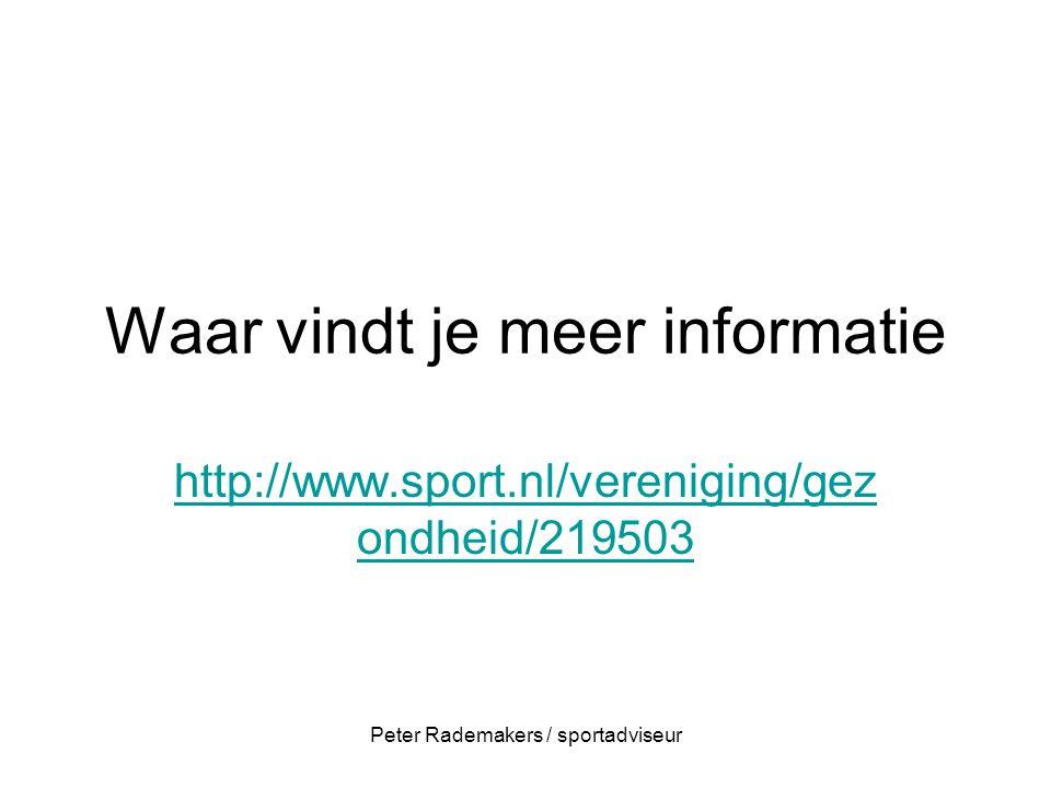Waar vindt je meer informatie http://www.sport.nl/vereniging/gez ondheid/219503