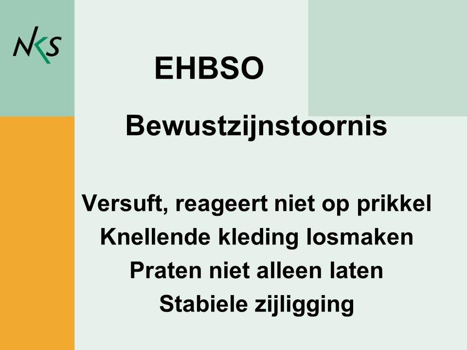 Peter Rademakers / sportadviseur EHBSO Bewustzijnstoornis Versuft, reageert niet op prikkel Knellende kleding losmaken Praten niet alleen laten Stabie