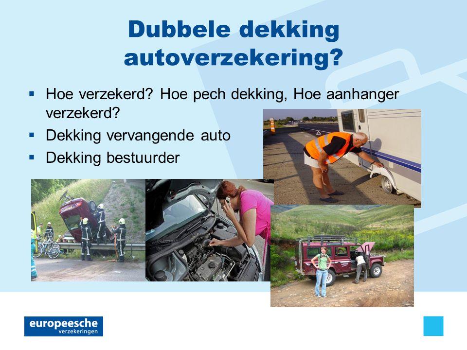 Dubbele dekking autoverzekering.  Hoe verzekerd.