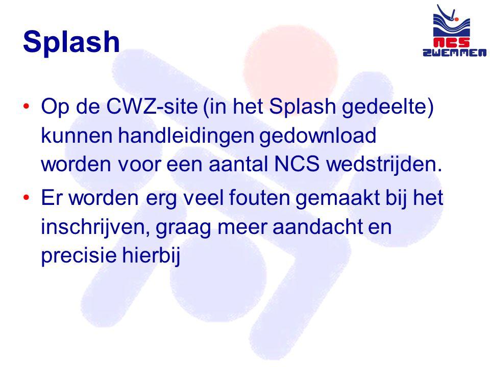 Splash •Op de CWZ-site (in het Splash gedeelte) kunnen handleidingen gedownload worden voor een aantal NCS wedstrijden.