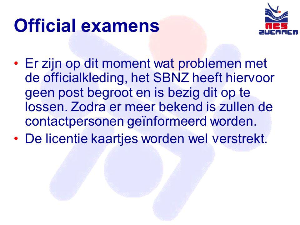 Official examens •Er zijn op dit moment wat problemen met de officialkleding, het SBNZ heeft hiervoor geen post begroot en is bezig dit op te lossen.