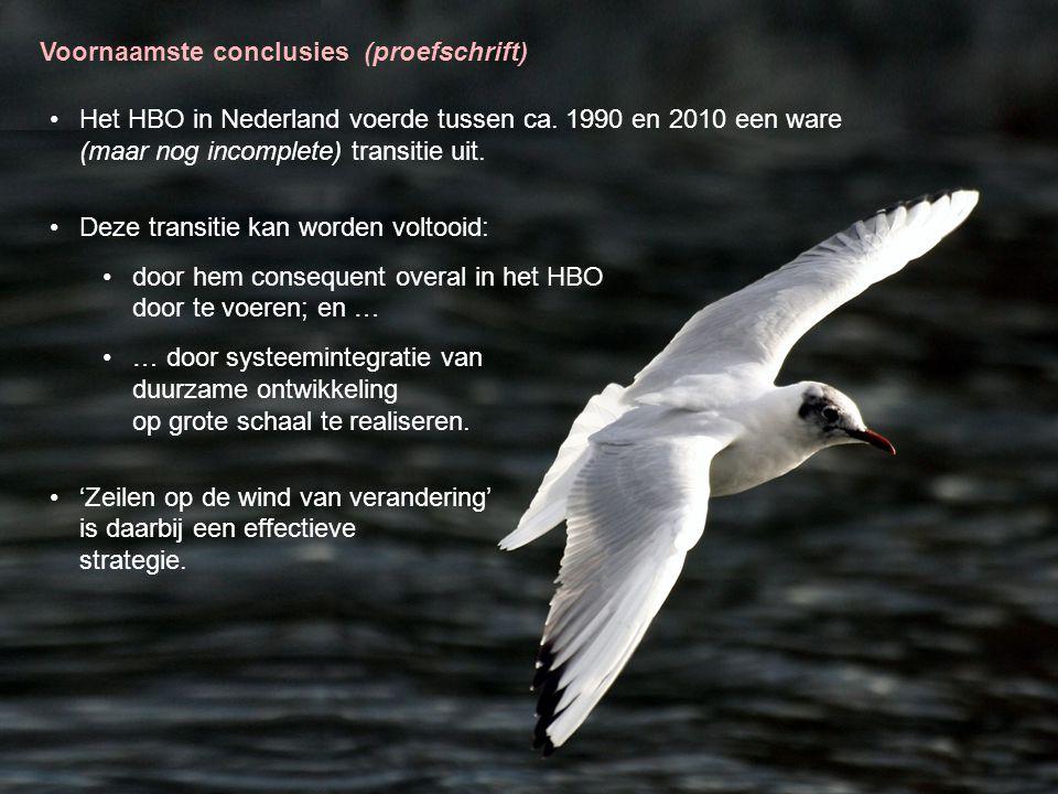 Voornaamste conclusies (proefschrift) •Het HBO in Nederland voerde tussen ca. 1990 en 2010 een ware (maar nog incomplete) transitie uit. •Deze transit