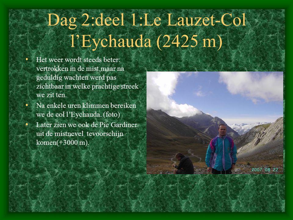 Dag 2:deel 1:Le Lauzet-Col l'Eychauda (2425 m) • Het weer wordt steeds beter: vertrokken in de mist,maar na geduldig wachten werd pas zichtbaar in welke prachtige streek we zit ten.