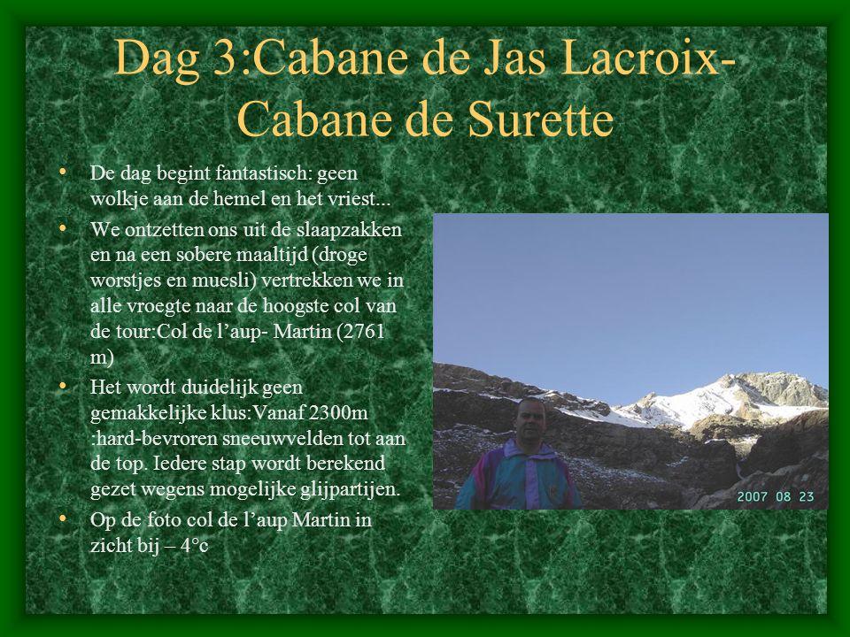 Dag 3:Cabane de Jas Lacroix- Cabane de Surette • De dag begint fantastisch: geen wolkje aan de hemel en het vriest...