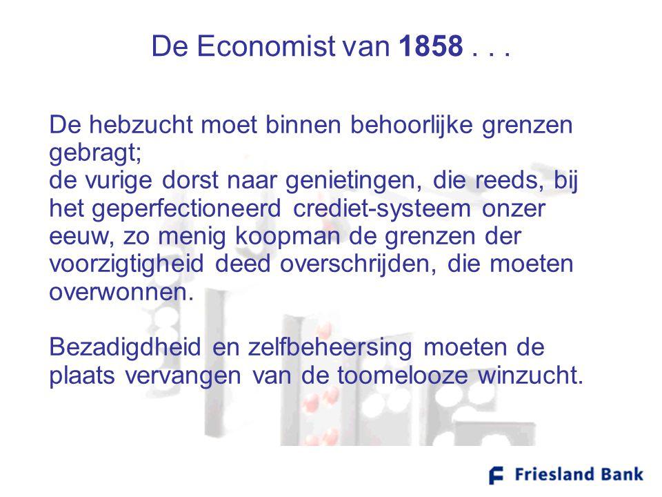 De Economist van 1858... De hebzucht moet binnen behoorlijke grenzen gebragt; de vurige dorst naar genietingen, die reeds, bij het geperfectioneerd cr