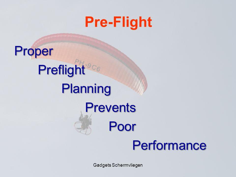 Gadgets Schermvliegen Pre-Flight ProperPreflightPlanningPreventsPoorPerformance
