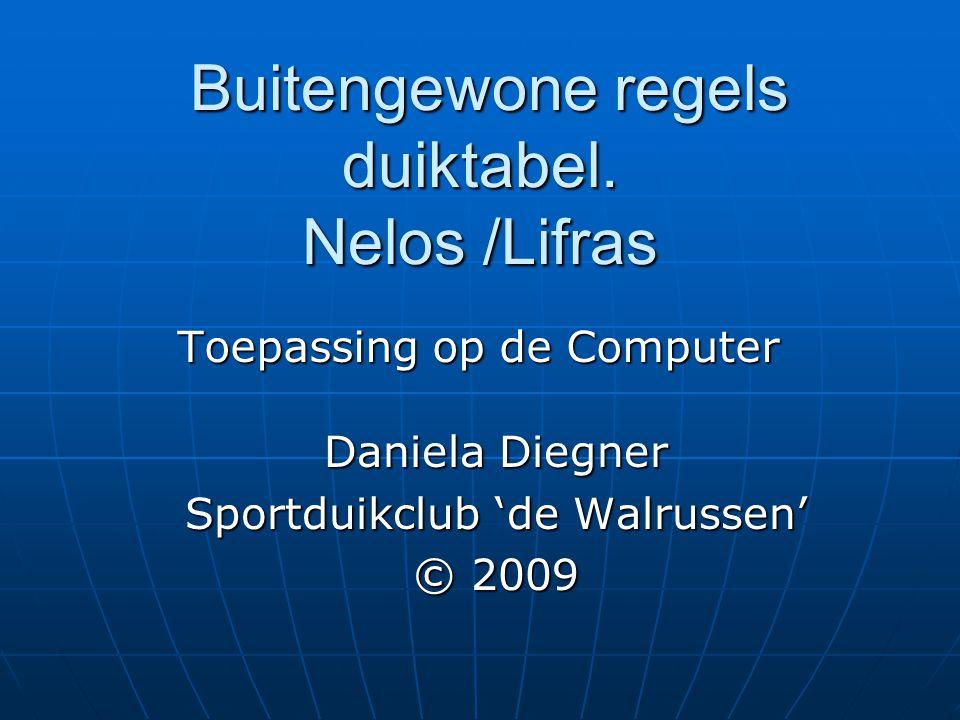 Daniela Diegner Sportduikclub 'de Walrussen' © 2009 Buitengewone regels duiktabel.