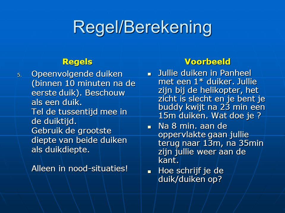 Regel/Berekening Regels 5.Opeenvolgende duiken (binnen 10 minuten na de eerste duik).