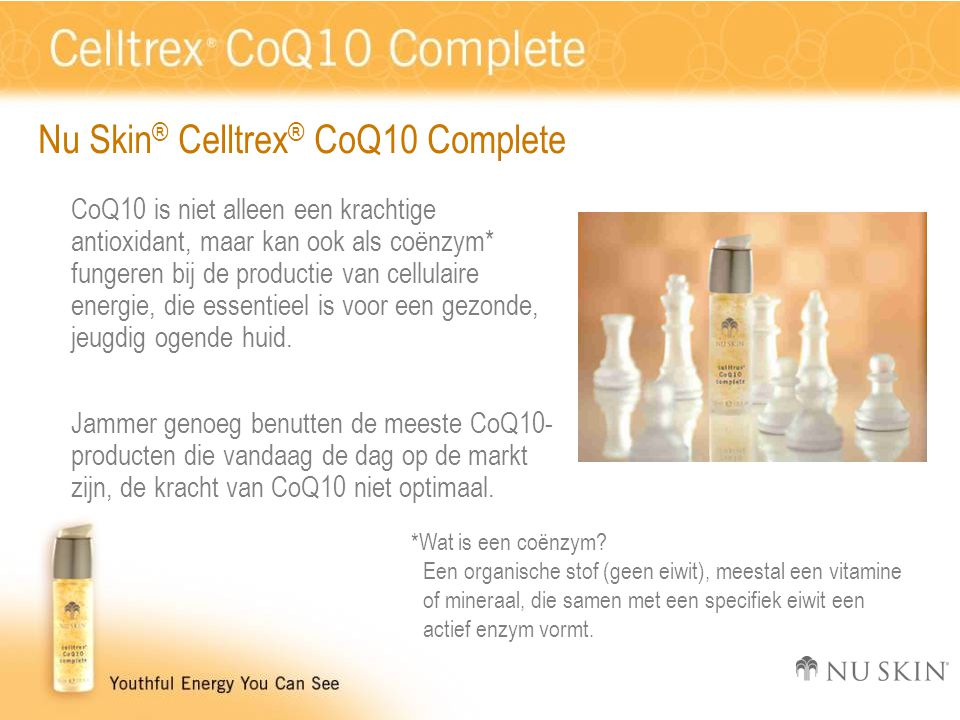 Nu Skin ® Celltrex ® CoQ10 Complete CoQ10 is niet alleen een krachtige antioxidant, maar kan ook als coënzym* fungeren bij de productie van cellulaire energie, die essentieel is voor een gezonde, jeugdig ogende huid.