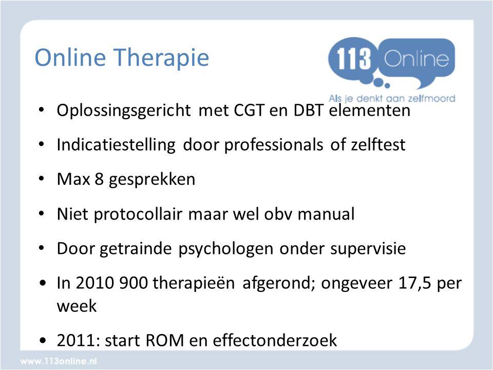 Online Therapie • Oplossingsgericht met CGT en DBT elementen • Indicatiestelling door professionals of zelftest • Max 8 gesprekken • Niet protocollair