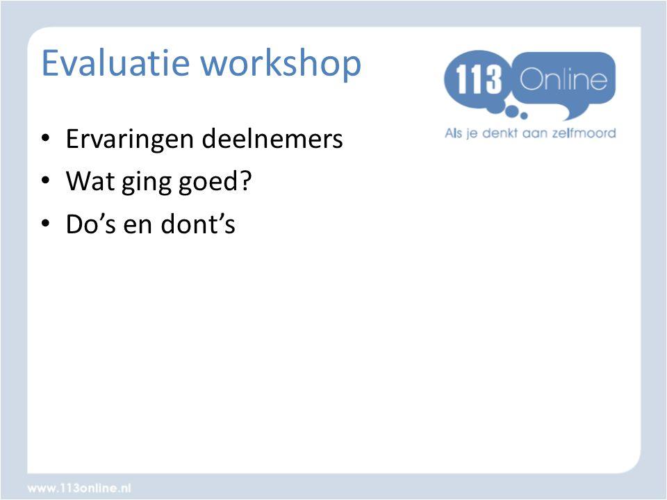 Evaluatie workshop • Ervaringen deelnemers • Wat ging goed? • Do's en dont's