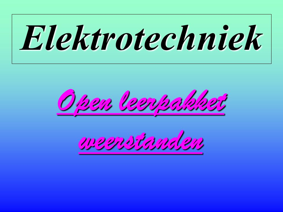 Openleerpakket weerstanden Notatie van weerstandswaarden •De laagste weerstandswaarde die wordt verkocht is in de buurt van 0,1 , de hoogste waarde is zo'n 100 M  •In elektrotechnische schema's is er een vaste methode om weerstandswaarden weer te geven.