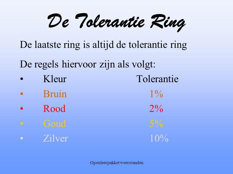 Openleerpakket weerstanden Voorbeeld met vijf ringen Een weerstand heeft de volgende codering: Ring #:kleurFunctie Waarde Ring 1:groen1 e getal 5 Ring