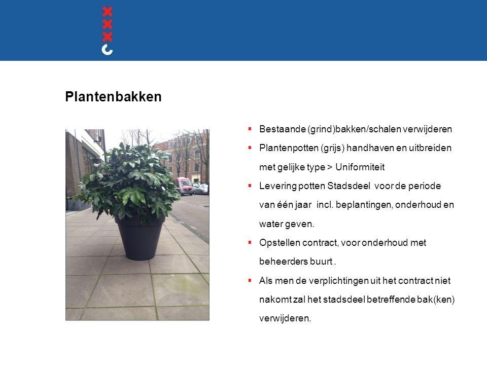 Plantenbakken  Bestaande (grind)bakken/schalen verwijderen  Plantenpotten (grijs) handhaven en uitbreiden met gelijke type > Uniformiteit  Levering