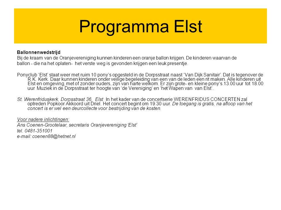 Programma Zetten Hemmen PROGRAMMA KONINGINNEDAG 30 APRIL 2011 09.30 UUR – VLAG HIJSEN EN AUBADE OP HET JULIANAPLEIN 10.00 - 12.00 UUR – OP DE SPORTTERREINEN VAN EXCELSIOR ZESKAMP VOOR DE KINDEREN VAN DE BOVENBOUW (groep 5 t/m 8) KINDERSPELEN VOOR DE KINDEREN VAN DE ONDERBOUW (groep 1 t/m 4) PRINGKUSSEN EN GRABBELTON VOOR DE ALLERKLEINSTEN (tot 4 jaar) PEUTERSPEELZAAL WOUTERTJE PLAS 14.00 – 17.00 UUR – ORANJEMARKT IN HEMMEN 16.00 UUR EXCELSIOR ZETTEN OPENT HAAR TERRAS VOOR EEN HAPJE EN EEN DRANKJE 19.00 UUR – WANDELPUZZELTOCHT GEORGANISEERD DOOR DORPSVERENIGING HEMMEN PROGRAMMA SENIOREN-AVOND OP 2 MEI IN HET THUISZORGCENTRUM VAN DE LOOHOF 18.00 UUR – ZAAL OPEN 18.15 UUR – PANNENKOEKEN ETEN, BINGO EN VEEL ZANG EN MUZIEK 21.30 UUR – AFSLUITING PROGRAMMA DODENHERDENKING 4 MEI 19.00 – 19.45 UUR – HERDENKINGSBIJEENKOMST IN DE RANK (ger.kerk) 20.00 UUR – OP HET WILHELMINAPLEIN - KLOKGELUI, - STILTEMOMENT, HERDENKINGSCEREMONIE, DEFILE