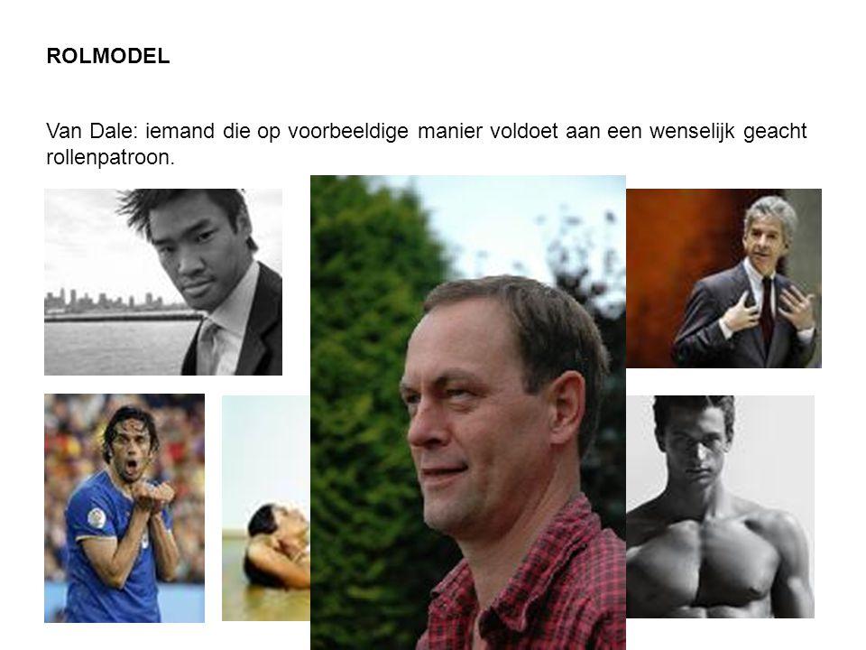 ROLMODEL Van Dale: iemand die op voorbeeldige manier voldoet aan een wenselijk geacht rollenpatroon.